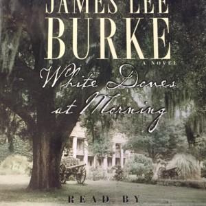 James Lee Burke White Doves at Morning